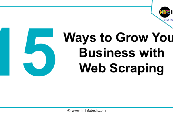 Top 15 Ways to Grow Your Business With Web Scraping