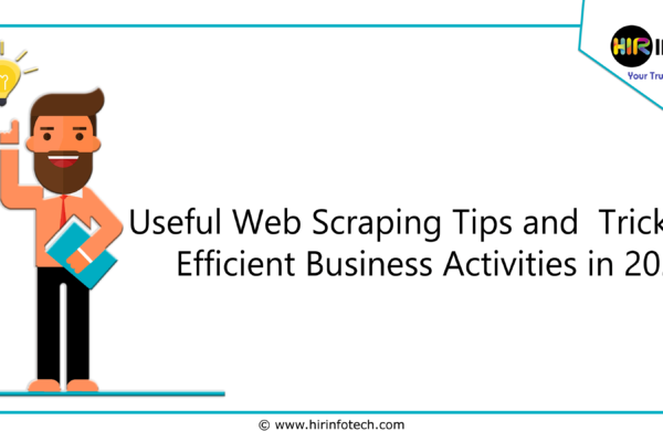 Useful Web Scraping Tips and Tricks for Efficient Business Activities in 2020